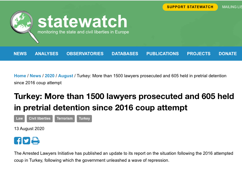 https://www.statewatch.org/news/2020/august/turkey-more-than-1500-lawyers-prosecuted-and-605-held-in-pretrial-detention-since-2016-coup-attempt/